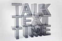 The words Talk Text Time in acrylic lettering